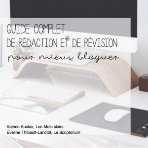 Mieux bloguer par Le Scriptorium et Les Mots clairs